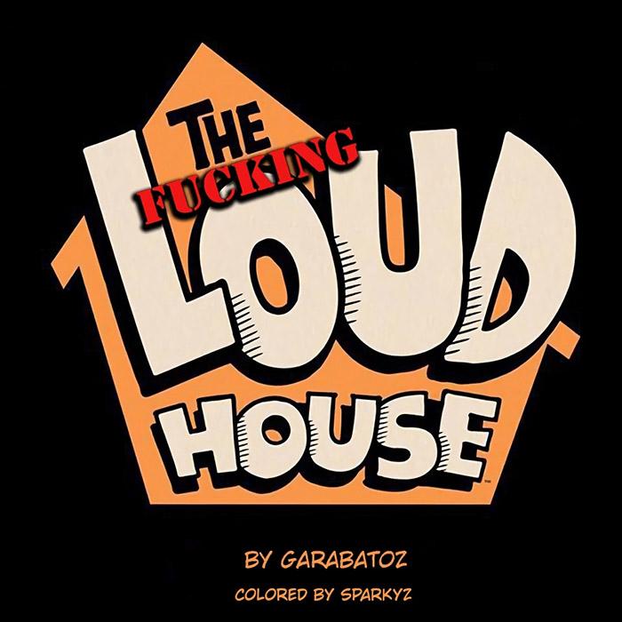 The FUCKING Loud House